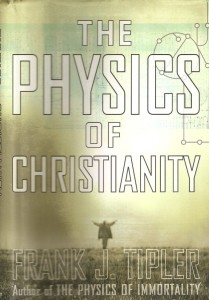 The Physics of Immortality by Frank Tipler